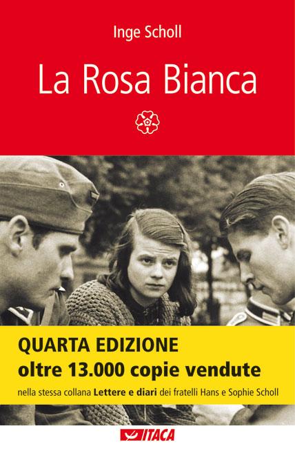 """La Rosa Bianca"" di Inge Scholl - quarta edizione"