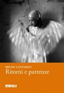 Ritorni e partenze di Bruno Cantarini