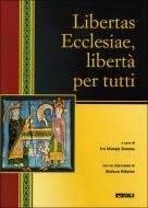 Libertas Ecclesiae, libertà per tutti