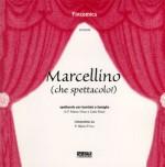 Marcellino (che spettacolo!)