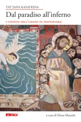 Dal paradiso all'inferno di Tat'jana Kasatkina, edizioni Itaca