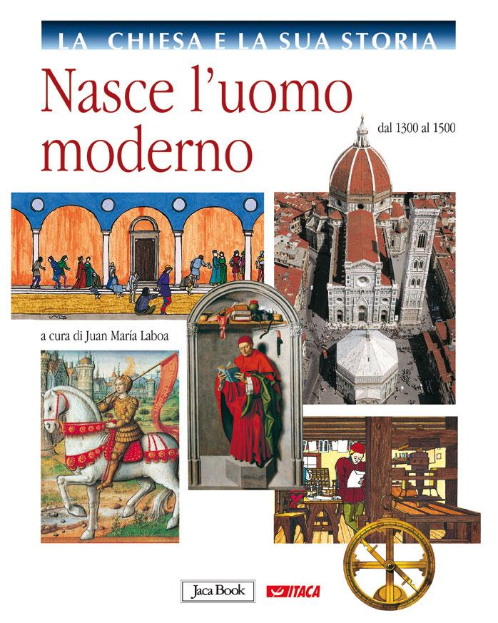 Nasce l'uomo moderno - vol. 6 La Chiesa e la sua storia