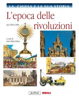 L'epoca delle rivoluzioni - vol. 8 La Chiesa e la sua storia