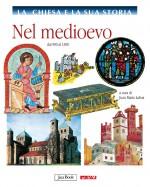 Nel Medioevo - vol. 5 La Chiesa e la sua storia