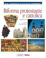 Riforma protestante e cattolica - vol. 7 La Chiesa e la sua storia