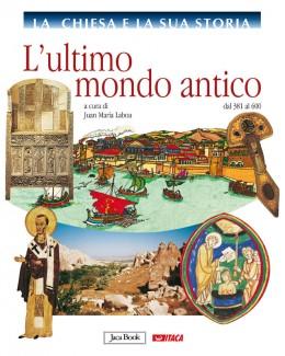 L'ultimo mondo antico - vol. 3 La Chiesa e la sua storia