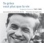 Ta grâce vaut plus que la vie. Eugenio Corecco 1931-1995