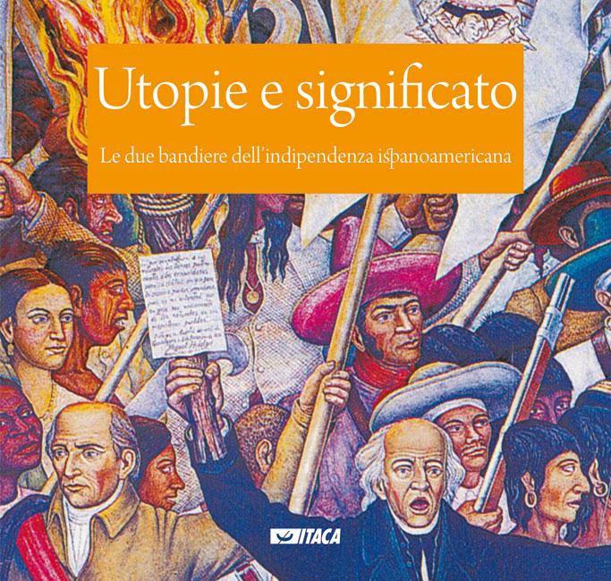 Utopie e significato. Le due bandiere dell'indipendenza ispanoamericana
