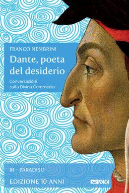 Dante, poeta del desiderio - PARADISO - edizione 10 anni
