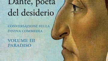 Dante, poeta del desiderio - Volume III Paradiso