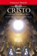 Abbiamo visto Cristo venire verso di noi