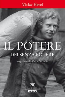 Il potere dei senza potere di Václav Havel (coedizione La Casa di Matriona-Itaca)
