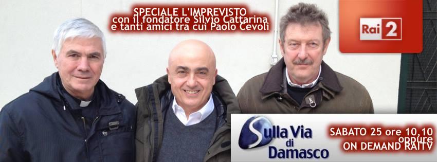 """Silvio Cattarina e L'Imprevisto - Puntata speciale di """"Sulla via di Damasco"""""""