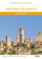 Narrare la storia. Volume 1: Il Medioevo