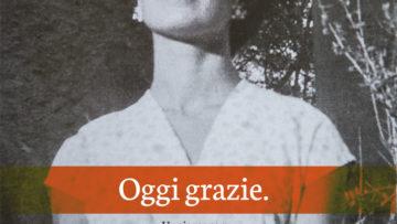 Oggi grazie. Un giorno con Benedetta Bianchi Porro - DVD