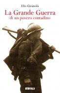 Immagine La Grande Guerra di un povero contadino