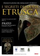 """""""I segreti della via etrusca"""" - presentazione a Prato - 16.05.2015"""