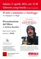 """""""Il mio cammino a Santiago"""" di Andrea Bandini - presentazione alle Librerie.coop Imola - 11 aprile 2015"""