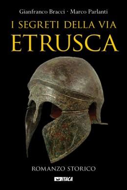 """""""I segreti della via etrusca"""" di Gianfranco Bracci e Marco Parlanti"""