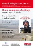"""""""Il mio cammino a Santiago in compagnia di Maffy"""" di Andrea Bandini - presentazione al Cafè Solito Posto di FAENZA - 20.07.2015"""