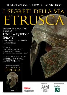 I segreti della via etrusca - Presentazione a La Querce (Prato) - 18.3.2016