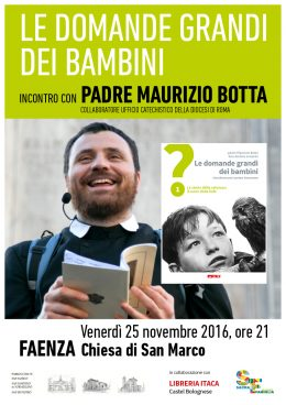 Le domande grandi dei bambini - Padre Maurizio Botta a Faenza, 25.11.2016