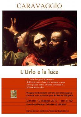 """""""Caravaggio. L'urlo e la luce"""" - Roberto Filippetti a Milano - 12.5.2017"""
