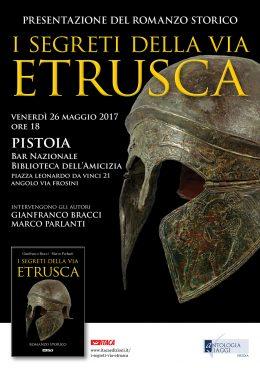 I segreti della via etrusca - Presentazione a Pistoia - 26.5.2017