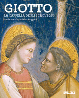 Giotto. La Cappella degli Scrovegni - Guida