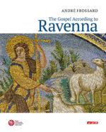 The Gospel According to Ravenna