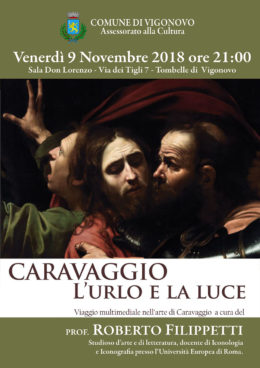 """""""Caravaggio. L'urlo e la luce"""". Incontro con Roberto Filippetti a Vigonovo - 9 novembre 2018"""