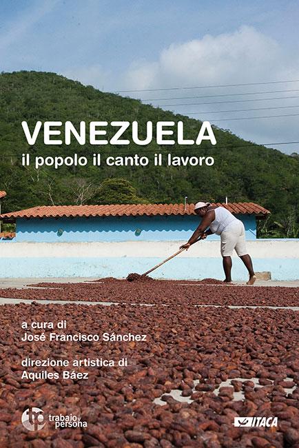 Venezuela il popolo il canto il lavoro