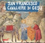 San Francesco, il cavaliere di Gesù