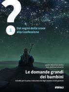 Le domande grandi dei bambini - Volume 1 - Nuova edizione