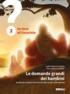 Le domande grandi dei bambini - Volume 2 - Nuova edizione