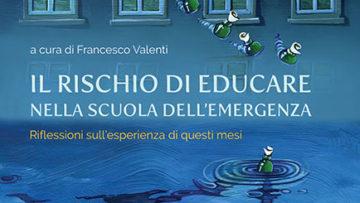 Il rischio di educare nella scuola dell'emergenza