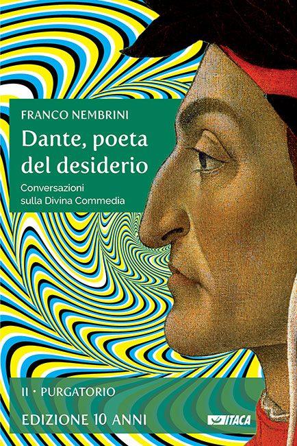 Dante, poeta del desiderio - PURGATORIO - EDIZIONE 10 ANNI
